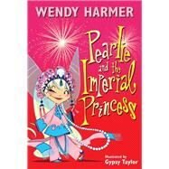 Pearlie and the Imperial Princess by Harmer, Wendy, 9780857986283
