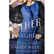 The Other Daughter A Novel by Willig, Lauren, 9781250056283