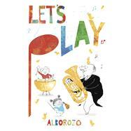 Let's Play! by Alborozo, Gabriel, 9781743316283