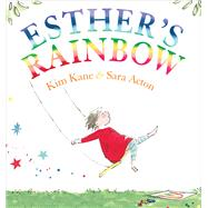 Esther's Rainbow by Kane, Kim; Acton, Sara, 9781925266283