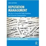 Reputation Management: The Key to Successful Public Relations and Corporate Communication by Doorley; John, 9780415716284
