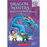 Secret of the Water Dragon: A Branches Book (Dragon Masters #3) by West, Tracey; Jones, Damien, 9780545646284