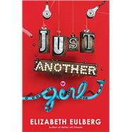 Just Another Girl by Eulberg, Elizabeth, 9780545956284