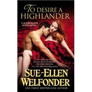 To Desire a Highlander by Welfonder, Sue-Ellen, 9781455526284