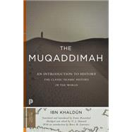 The Muqaddimah: An Introduction to History by Ibn Khaldûn; Rosenthal, Franz; Dawood, N. J.; Lawrence, Bruce, 9780691166285