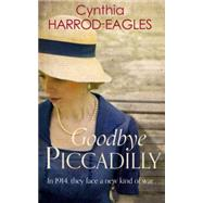 Goodbye, Piccadilly by Harrod-Eagles, Cynthia, 9780751556285