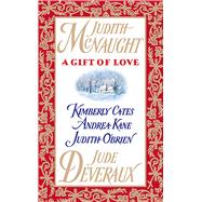 A Gift of Love by McNaught, Judith; Deveraux, Jude; Kane, Andrea; O'Brien, Judith; Cates, Kimberly, 9781476786285