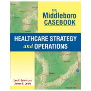 The Middleboro Casebook: Healthcare Strategy and Operations by Seidel, Lee F., 9781567936285