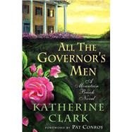 All the Governor's Men by Clark, Katherine; Conroy, Pat, 9781611176285