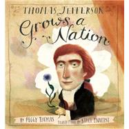 Thomas Jefferson Grows a Nation by Thomas, Peggy; Innerst, Stacy, 9781620916285
