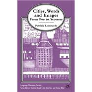 Cities, Words and Images : From Poe to Scorsese by Patricia Lombardo, 9780333696286
