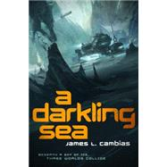 A Darkling Sea by Cambias, James L., 9780765336286