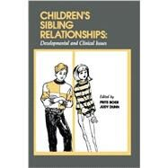 Children's Sibling Relationships: Developmental and Clinical Issues by Boer,Frits, 9781138876286