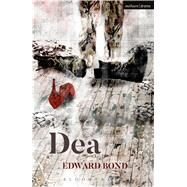 Dea by Bond, Edward, 9781350016286