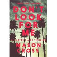Don't Look for Me by Cross, Mason, 9781681776286
