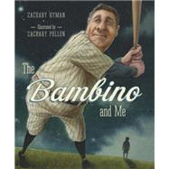 The Bambino and Me by Hyman, Zachary; Pullen, Zachary, 9781770496286