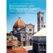 Short History of Renaissance and Reformation Europe : Dances over Fire and Water by Zophy, Jonathan W., 9780136056287