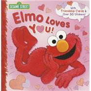 Elmo Loves You! (Sesame Street) by ALBEE, SARAHSWANSON, MAGGIE, 9780553536287