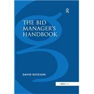 The Bid ManagerÆs Handbook by Nickson,David, 9781138246287