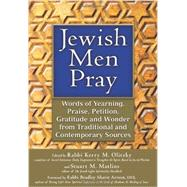 Jewish Men Pray: Words of Yearning, Praise, Petition, Gratitude and Wonder from Traditional and Contemporary Sources by Olitzky, Kerry M.; Matlins, Stuart M.; Artson, Bradley Shavit, 9781580236287