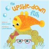 The Upside-down Fish by Louise, Kate; Matine, Laura, 9781629146287
