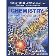 Selected Solutions Manual for Chemistry A Molecular Approach by Tro, Nivaldo J., 9780134066288