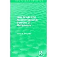 Low-Grade and Nonconventional Sources of Manganese (Routledge Revivals) by Mishan; E. J., 9781138856288