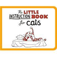The Little Instruction Book for Cats by Freeman, Kate, 9781849536288