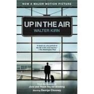 Up in the Air (Movie Tie-in Edition) by Kirn, Walter, 9780307476289