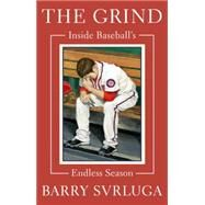 The Grind by Svrluga, Barry, 9780399176289