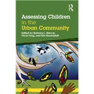 Assessing Children in the Urban Community by Mercer; Barbara L, 9781138776289