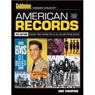 Goldmine Standard Catalog of American Records by Thompson, Dave, 9781440246289