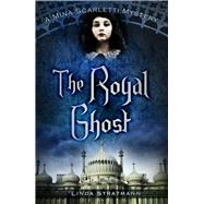The Royal Ghost by Stratmann, Linda, 9780750966290