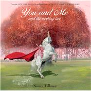 You and Me and the Wishing Tree by Tillman, Nancy, 9781250056290