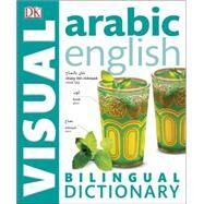 Arabic�  English Bilingual Visual Dictionary by DK Publishing, 9781465436290