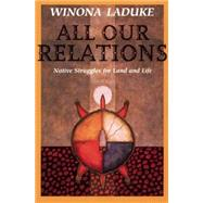 All Our Relations by Laduke, Winona, 9781608466290