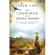 Las lagrimas de la diosa maori / Tears of the Maori Goddess by Lark, Sarah; Andres, Susana, 9788466656290