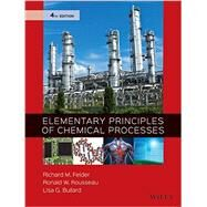 Elementary Principles of Chemical Processes by Felder, Richard M.; Rousseau, Ronald W.; Bullard, Lisa G., 9780470616291