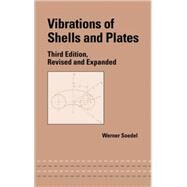 Vibrations of Shells and Plates, Third Edition 9780824756291N