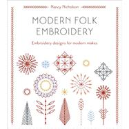 Modern Folk Embroidery by Nicholson, Nancy, 9781446306291