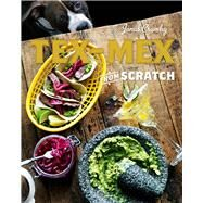Tex-Mex from Scratch by Cramby, Jonas, 9781454916291
