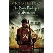 The Boy-bishop's Glovemaker by Jecks, Michael, 9781471126291