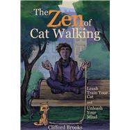 The Zen of Cat Walking by Brooks, Clifford, 9781510726291