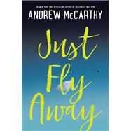 Just Fly Away by McCarthy, Andrew, 9781616206291