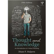 Thought and Knowledge: An Introduction to Critical Thinking by Halpern; Diane F., 9781848726291