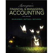 Horngren's Financial & Managerial Accounting by Miller-Nobles, Tracie L.; Mattison, Brenda L.; Matsumura, Ella Mae, 9780133866292