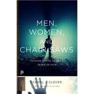 Men, Women, and Chain Saws by Clover, Carol J., 9780691166292