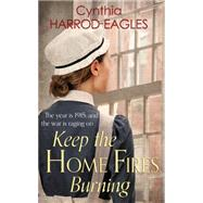 Keep the Home Fires Burning by Harrod-Eagles, Cynthia, 9780751556292