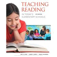 Teaching Reading in Today's Elementary Schools by Roe, Betty; Smith, Sandra H.; Kolodziej, Nancy, 9781337566292