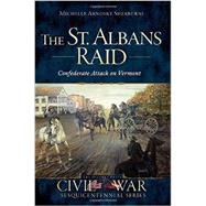 The St. Albans Raid by Sherburne, Michelle Arnosky, 9781626196292